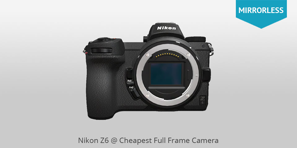 10 Cheapest Full Frame Cameras Review What Is The Best