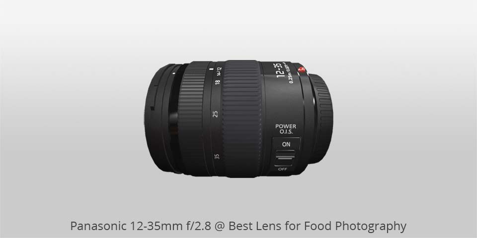 Panasonic 12-35mm lens for food photo