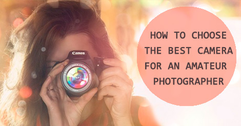 best camera for amateurs