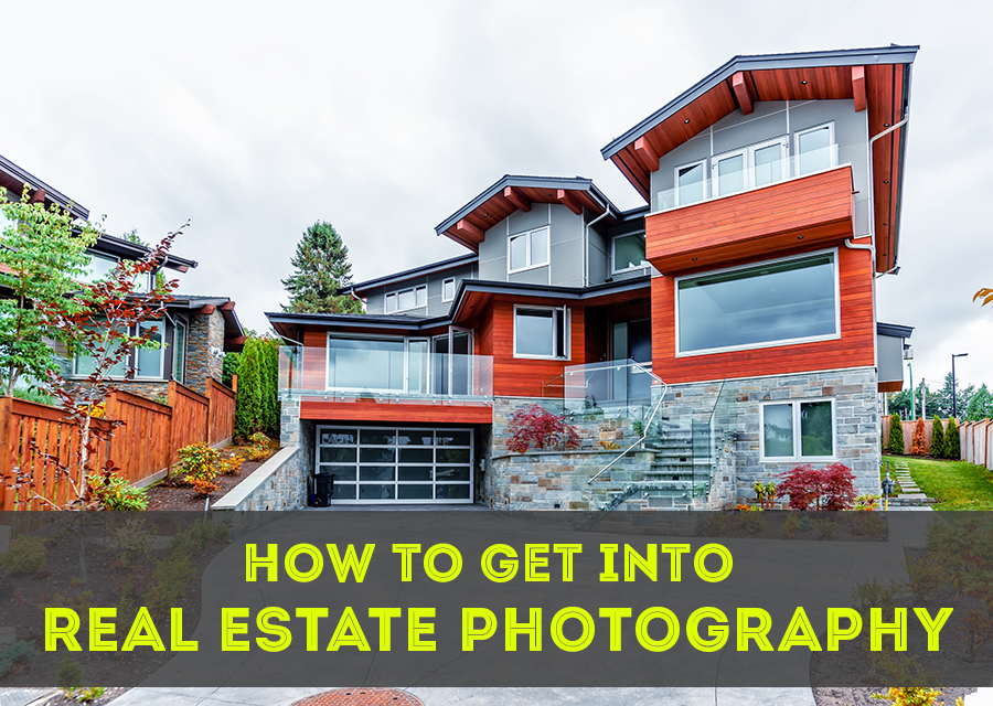 How To Get Into Real Estate Photography