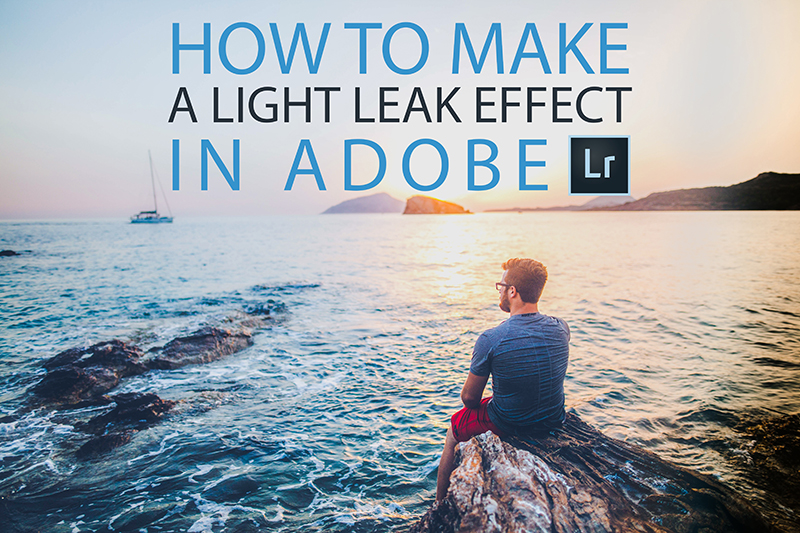 How to make a light leak effect in Adobe LR